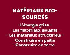 -L'énergie grise - - Les matériaux isolants - - Les matériaux structurels - - Construire en paille - - Construire en terre -